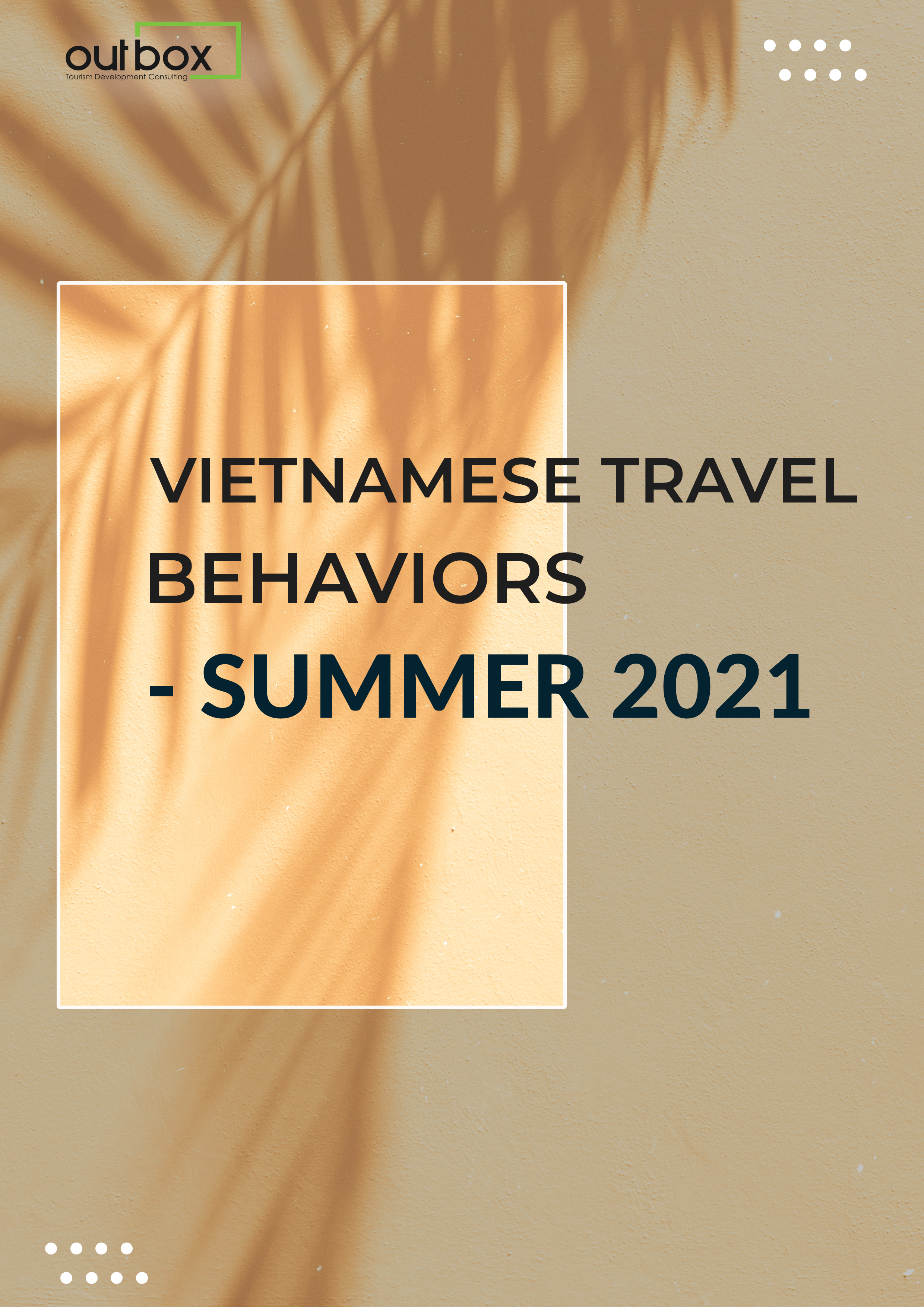 Insight Snapshot Vietnamese Travel Behaviors - Summer 2021